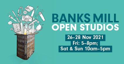 Banks Mill Open Studios - Derby Days Out