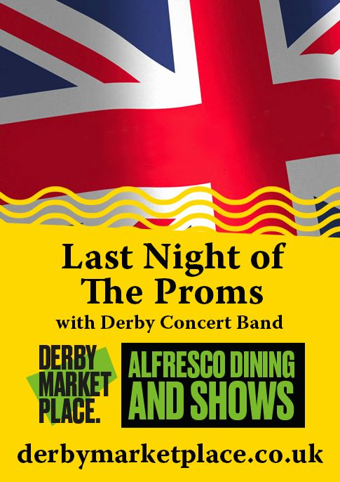 Last Night of The Proms with Derby Concert Band - Derby Days Out