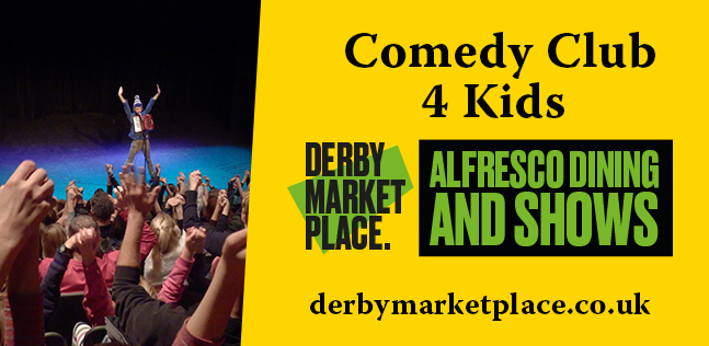 Derby Market Place - Comedy Club 4 Kids - Derby Days Out